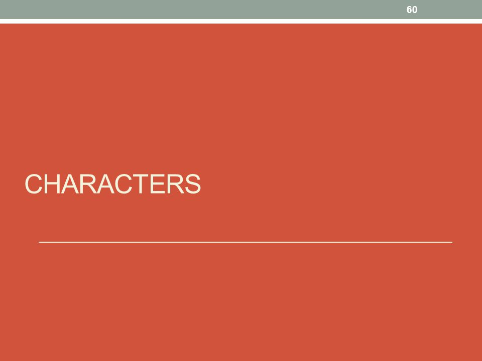 CHARACTERS 60