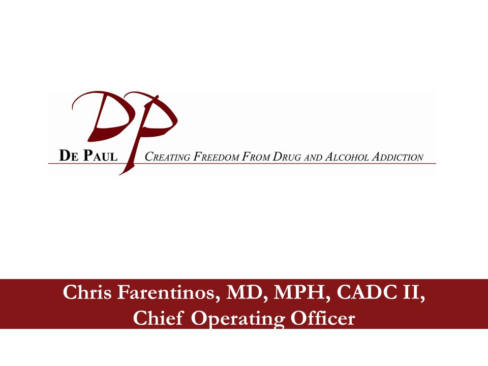 Chris Farentinos, MD, MPH, CADC II, Chief Operating Officer