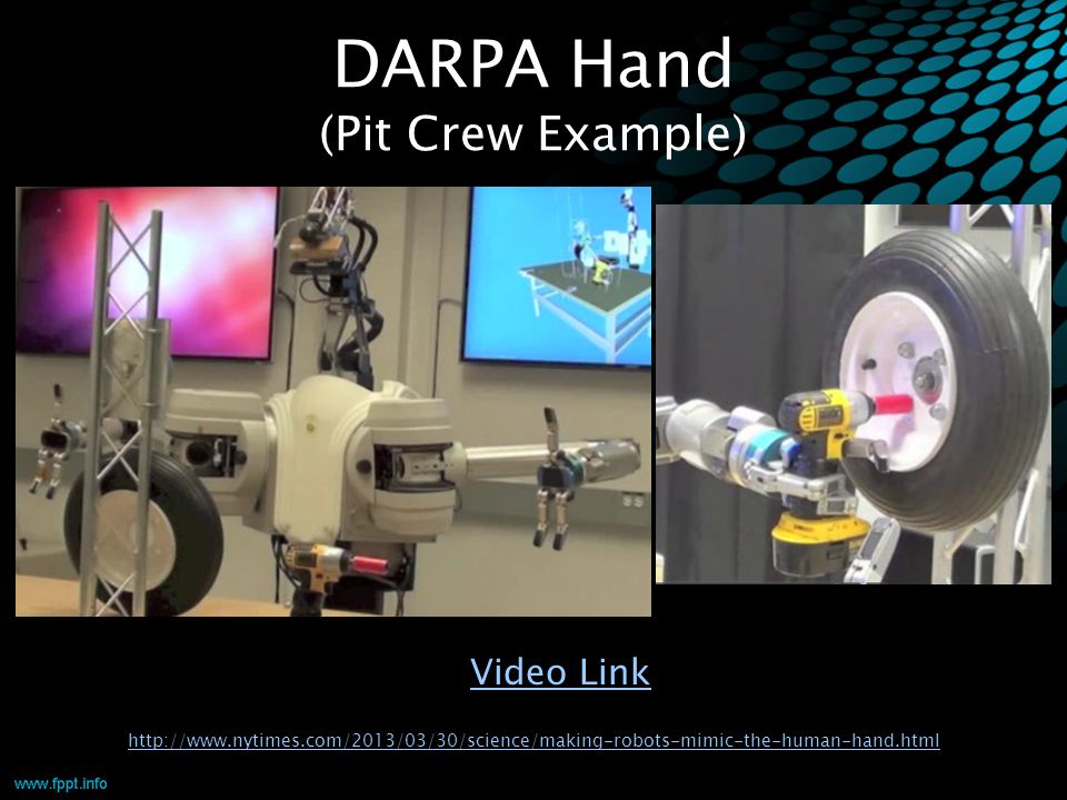 DARPA Hand (Pit Crew Example) http://www.nytimes.com/2013/03/30/science/making-robots-mimic-the-human-hand.html Video Link