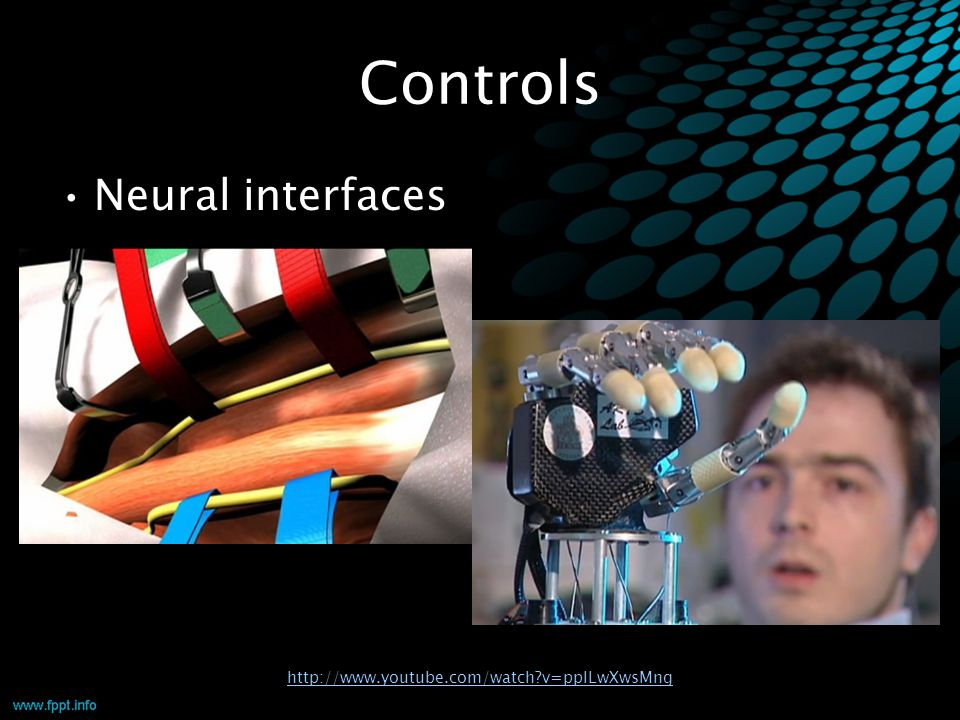 Controls Neural interfaces http://www.youtube.com/watch?v=ppILwXwsMng