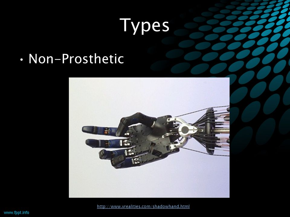 Types Non-Prosthetic http://www.vrealities.com/shadowhand.html