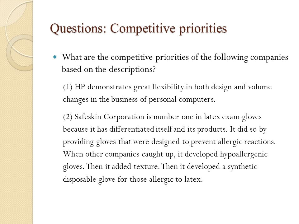 Questions: Competitive priorities What are the competitive priorities of the following companies based on the descriptions? (1) HP demonstrates great