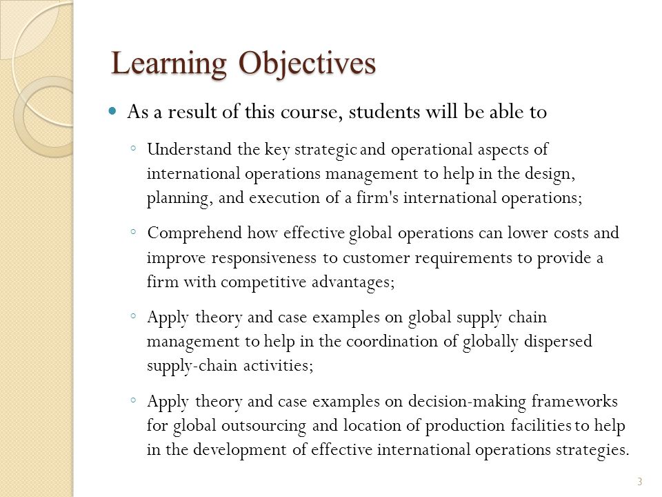 Learning Objectives As a result of this course, students will be able to ◦ Understand the key strategic and operational aspects of international opera