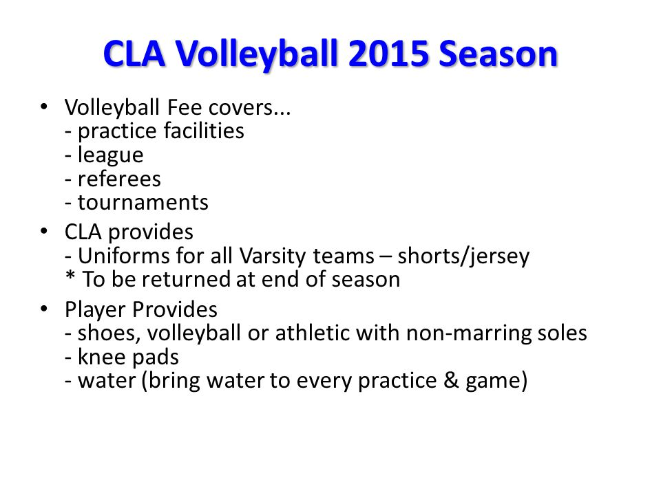 CLA Volleyball 2015 Season Volleyball Fee covers...