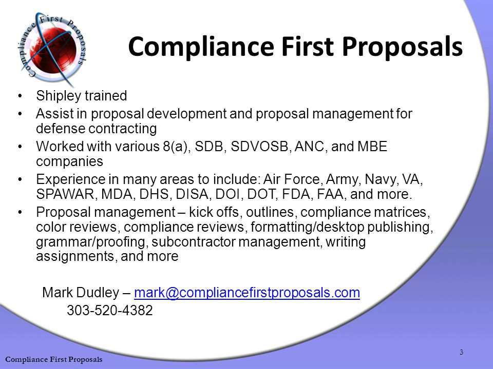Shipley trained Assist in proposal development and proposal management for defense contracting Worked with various 8(a), SDB, SDVOSB, ANC, and MBE companies Experience in many areas to include: Air Force, Army, Navy, VA, SPAWAR, MDA, DHS, DISA, DOI, DOT, FDA, FAA, and more.