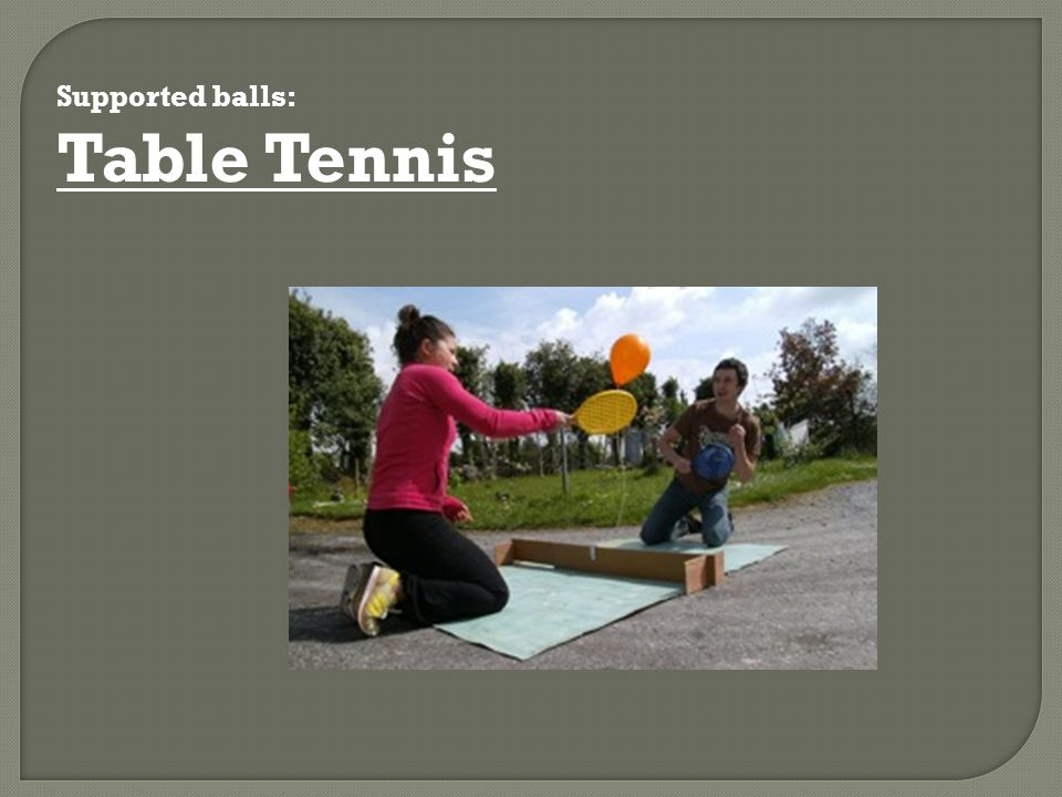 Supported balls: Table Tennis