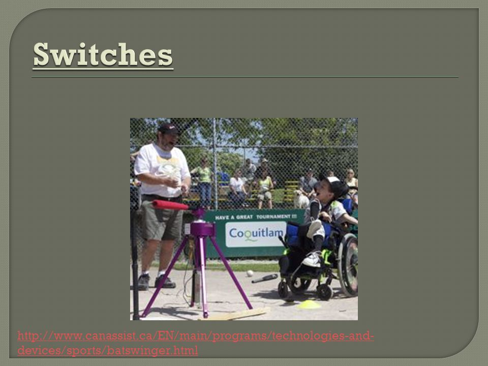 http://www.canassist.ca/EN/main/programs/technologies-and- devices/sports/batswinger.html