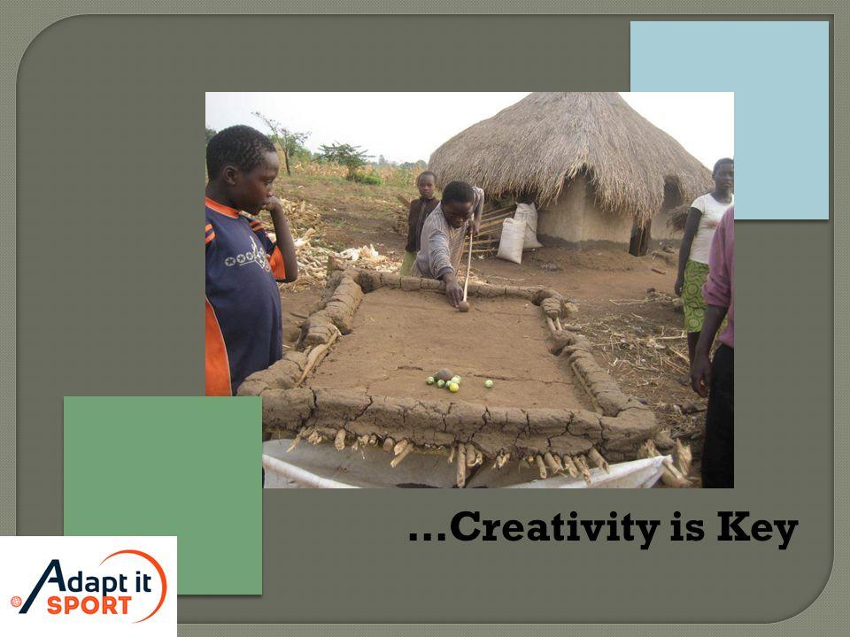 …Creativity is Key