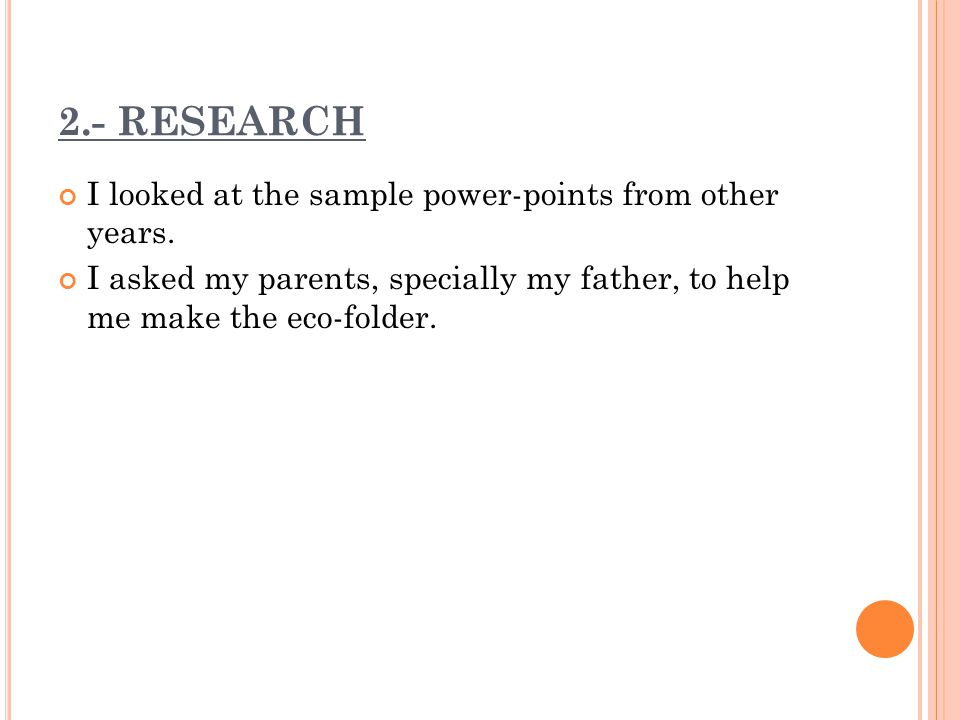2.- RESEARCH I looked at the sample power-points from other years.