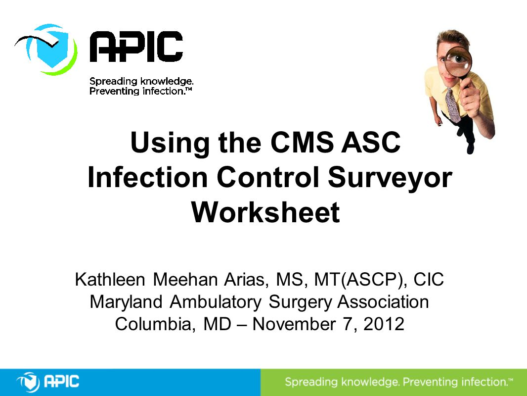 Summary The CMS ASC ICWS is a useful tool for assessing compliance CMS has found infection control practices in many ASCs to be deficient The ICWS can be used in ASCs to identify gaps in infection prevention and control practices and guide implementation of measures to improve those practices