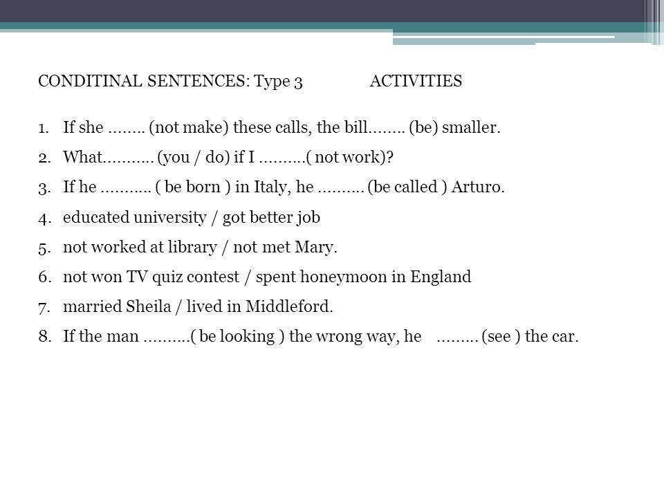 CONDITINAL SENTENCES: Type 3 ACTIVITIES 1.If she........