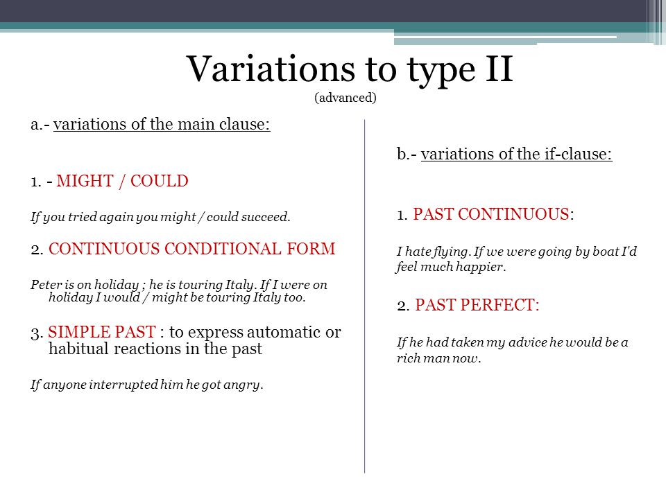 a.- variations of the main clause: 1. - MIGHT / COULD If you tried again you might / could succeed.