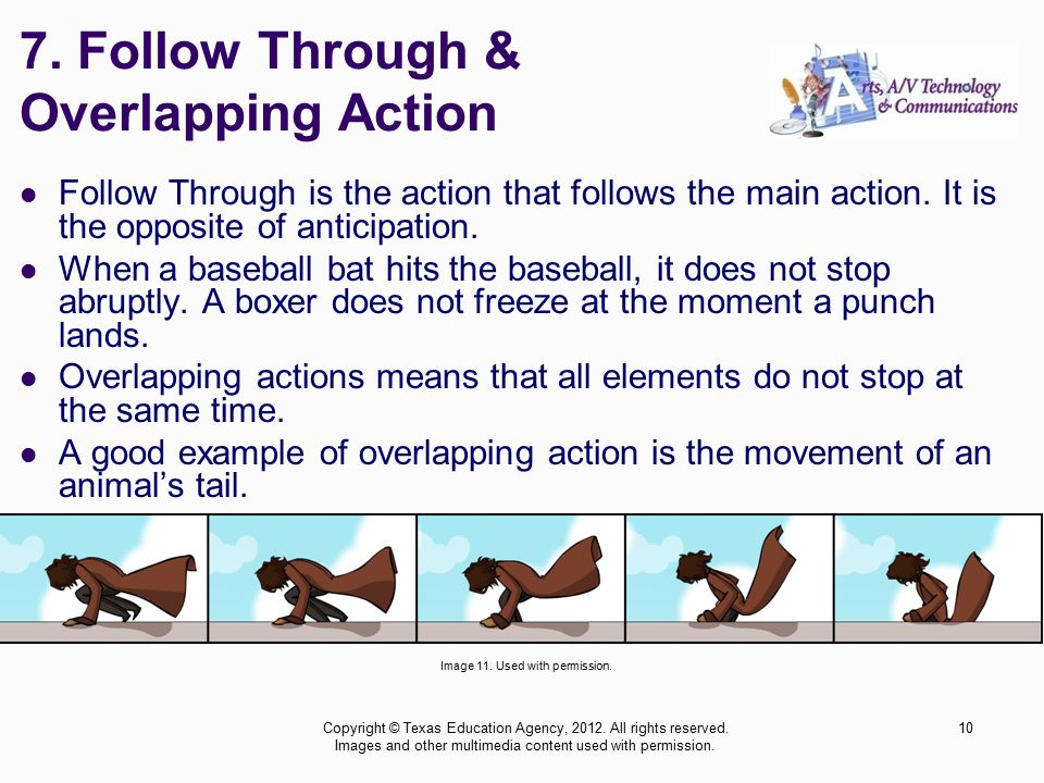 Follow Through is the action that follows the main action.