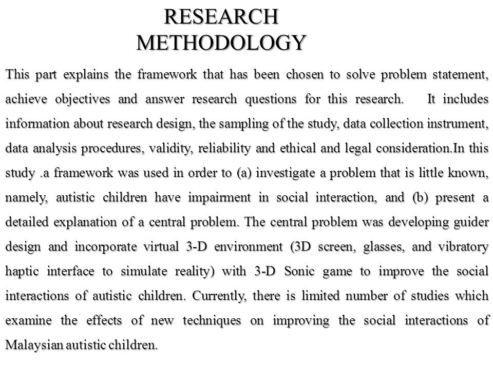 RESEARCH METHODOLOGY This part explains the framework that has been chosen to solve problem statement, achieve objectives and answer research questions for this research.