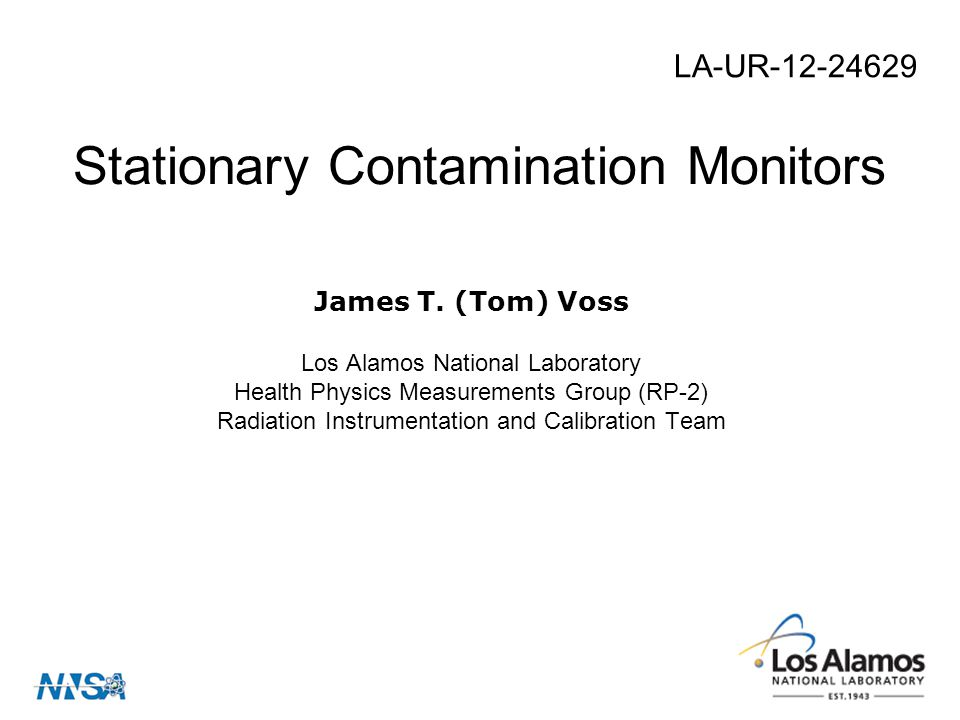 James T. (Tom) Voss Los Alamos National Laboratory Health Physics Measurements Group (RP-2) Radiation Instrumentation and Calibration Team Stationary