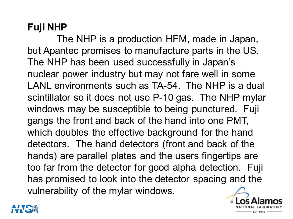 Fuji NHP The NHP is a production HFM, made in Japan, but Apantec promises to manufacture parts in the US.
