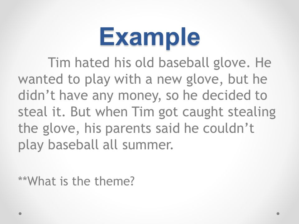 Example Tim hated his old baseball glove.