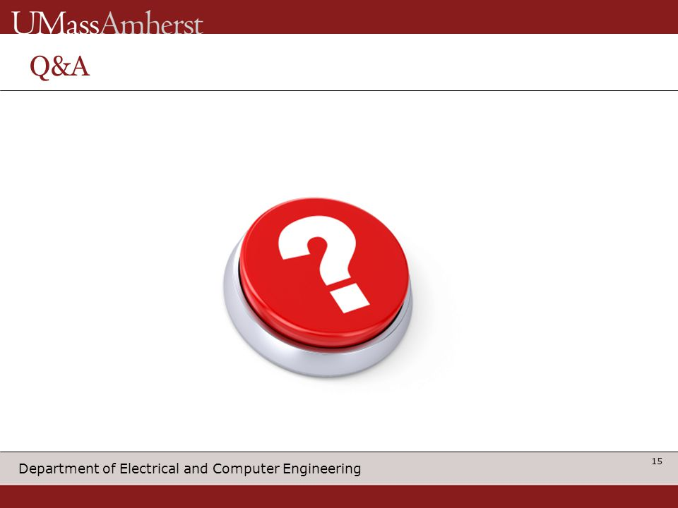 Department of Electrical and Computer Engineering Q&A 15