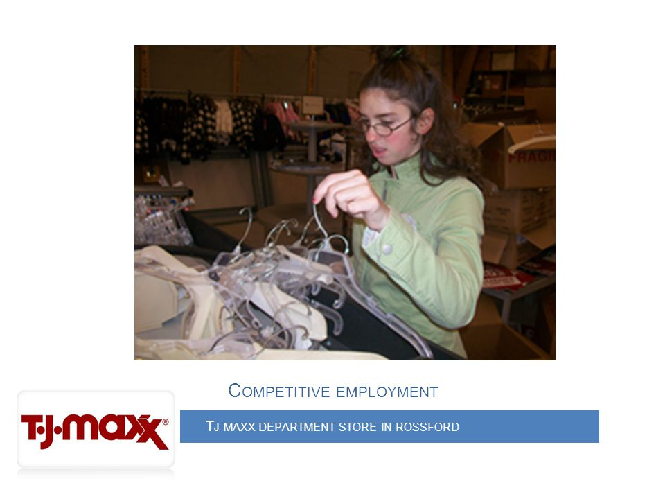 T J MAXX DEPARTMENT STORE IN ROSSFORD C OMPETITIVE EMPLOYMENT