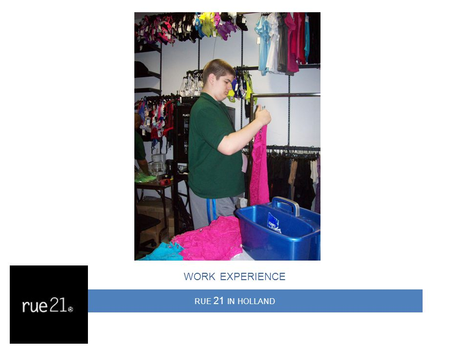 RUE 21 IN HOLLAND WORK EXPERIENCE