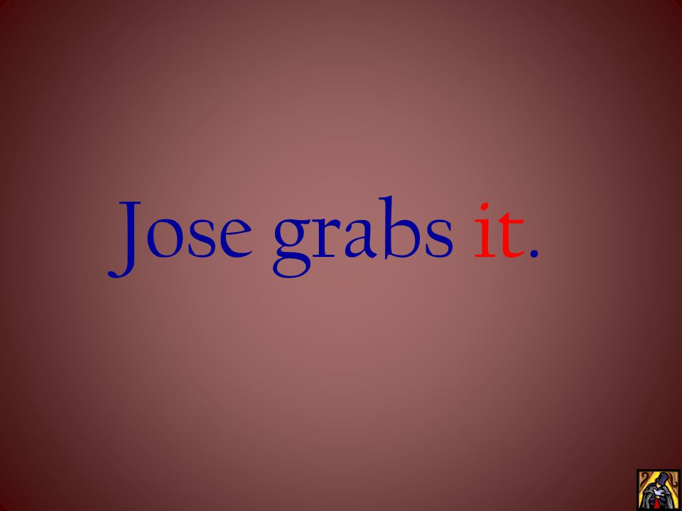 Jose grabs the fly.