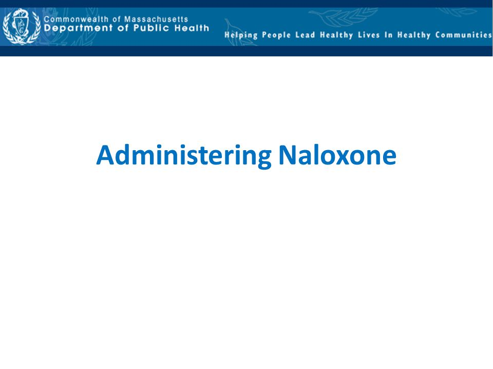 First responders are authorized to administer nasal naloxone as a standing order, under Statewide Treatment Protocol 2.14 Office of Emergency Medical Services