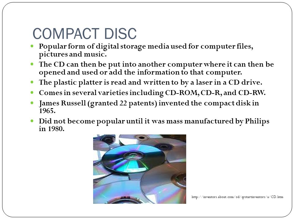 COMPACT DISC Popular form of digital storage media used for computer files, pictures and music.