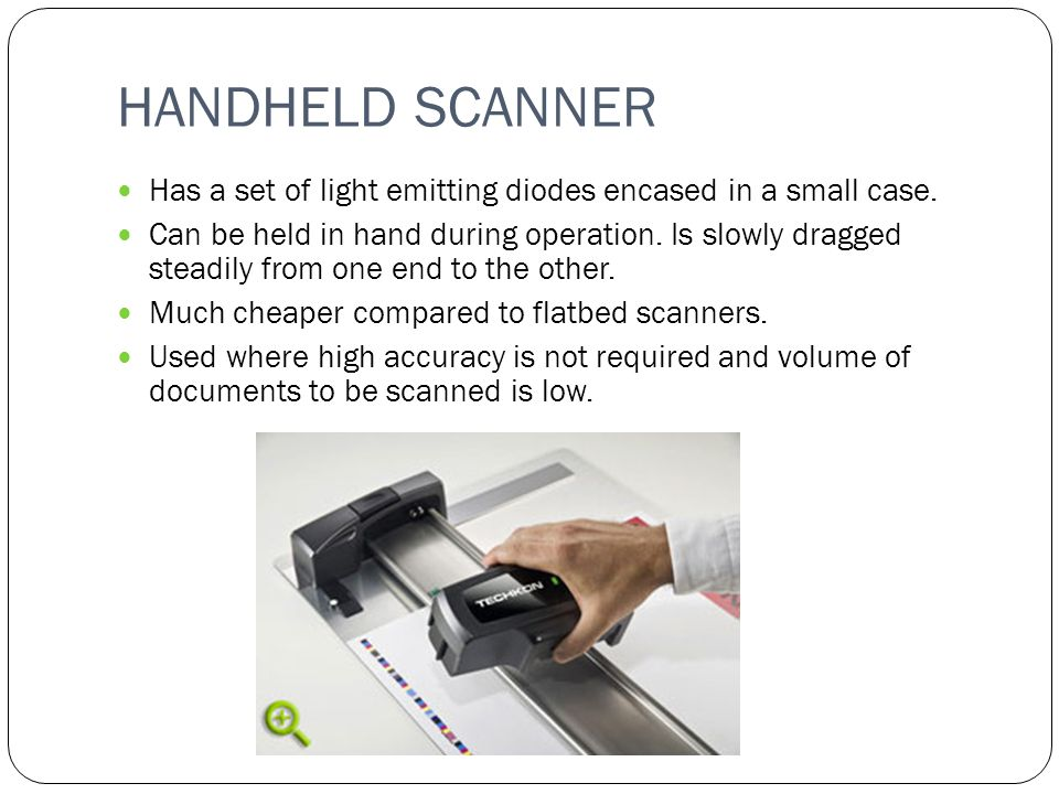HANDHELD SCANNER Has a set of light emitting diodes encased in a small case.
