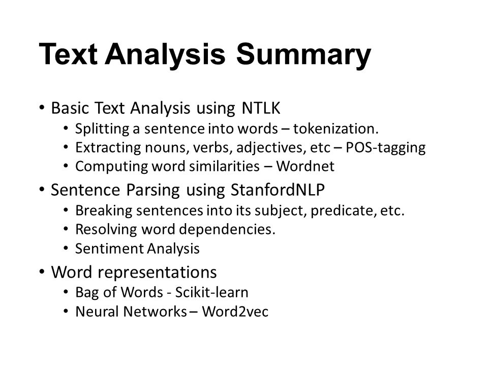 Text Analysis Summary Basic Text Analysis using NTLK Splitting a sentence into words – tokenization.