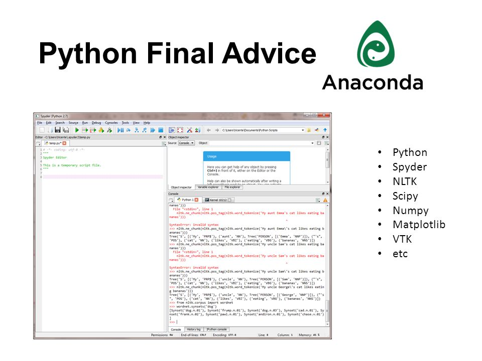 Python Final Advice Python Spyder NLTK Scipy Numpy Matplotlib VTK etc