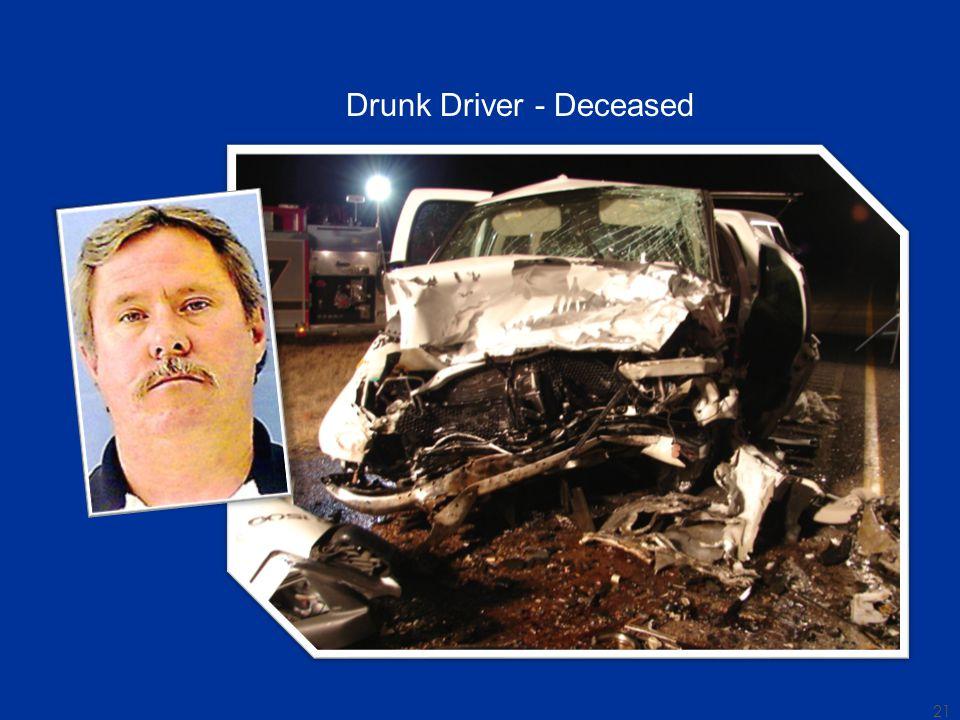 Drunk Driver - Deceased 21