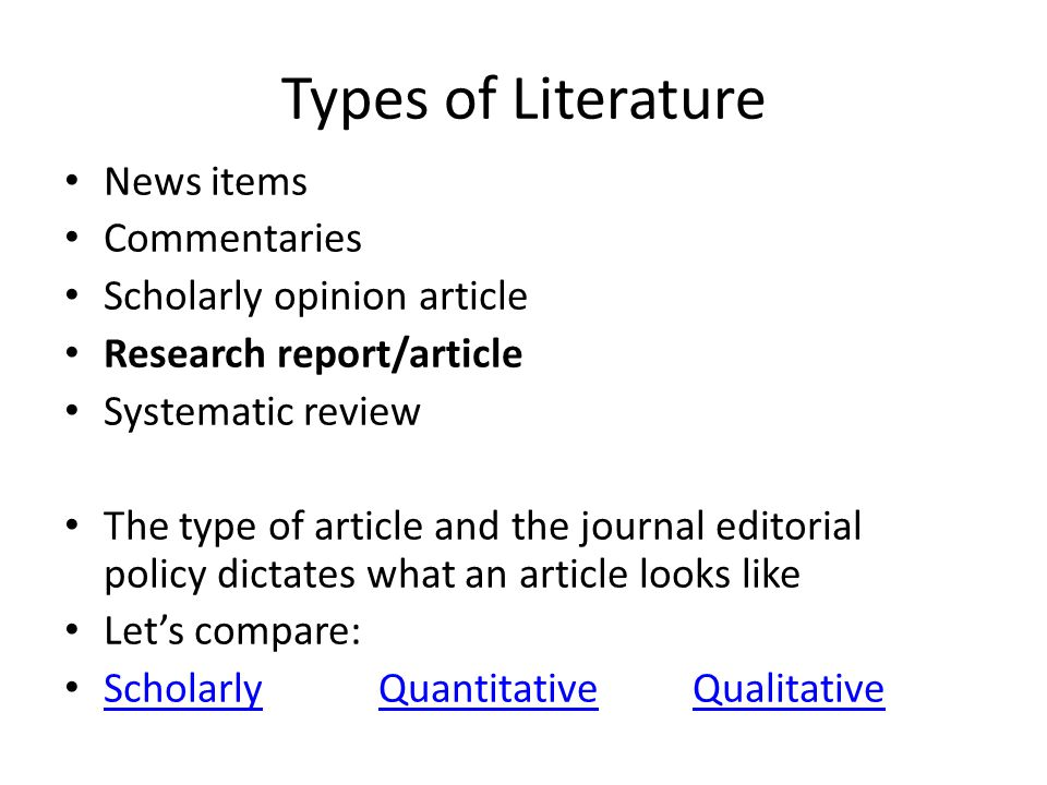 Types of Literature News items Commentaries Scholarly opinion article Research report/article Systematic review The type of article and the journal ed