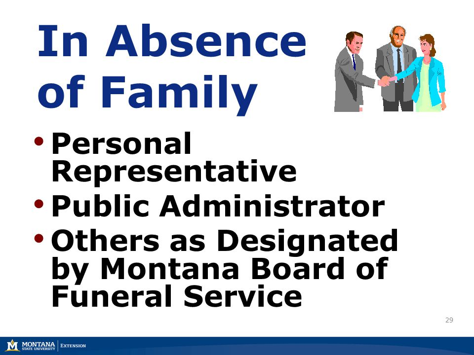 29 In Absence of Family Personal Representative Public Administrator Others as Designated by Montana Board of Funeral Service