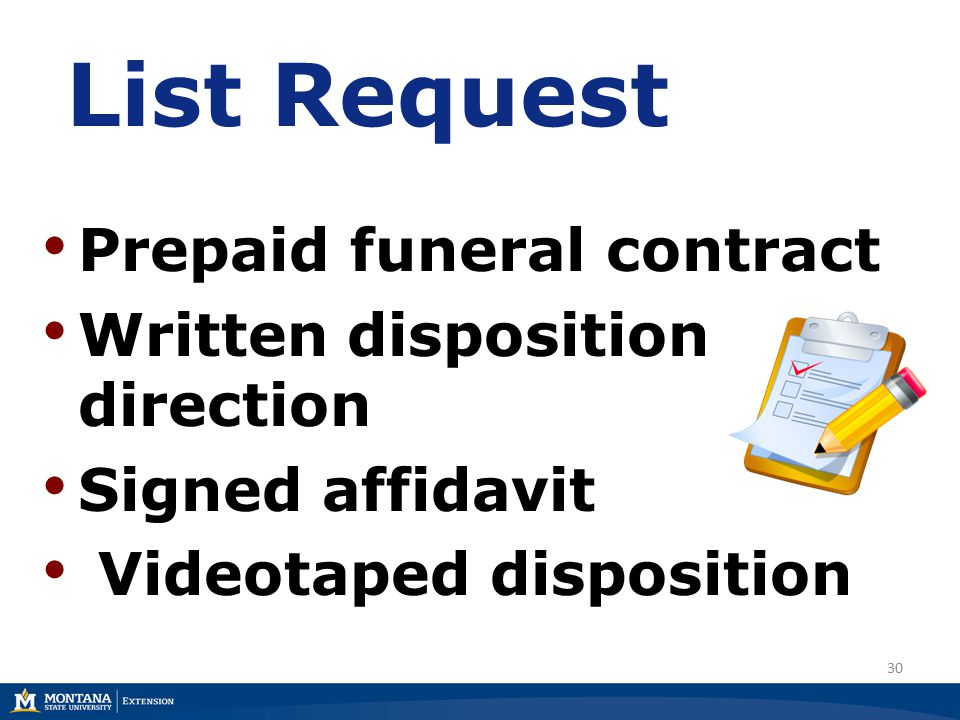 30 List Request Prepaid funeral contract Written disposition direction Signed affidavit Videotaped disposition