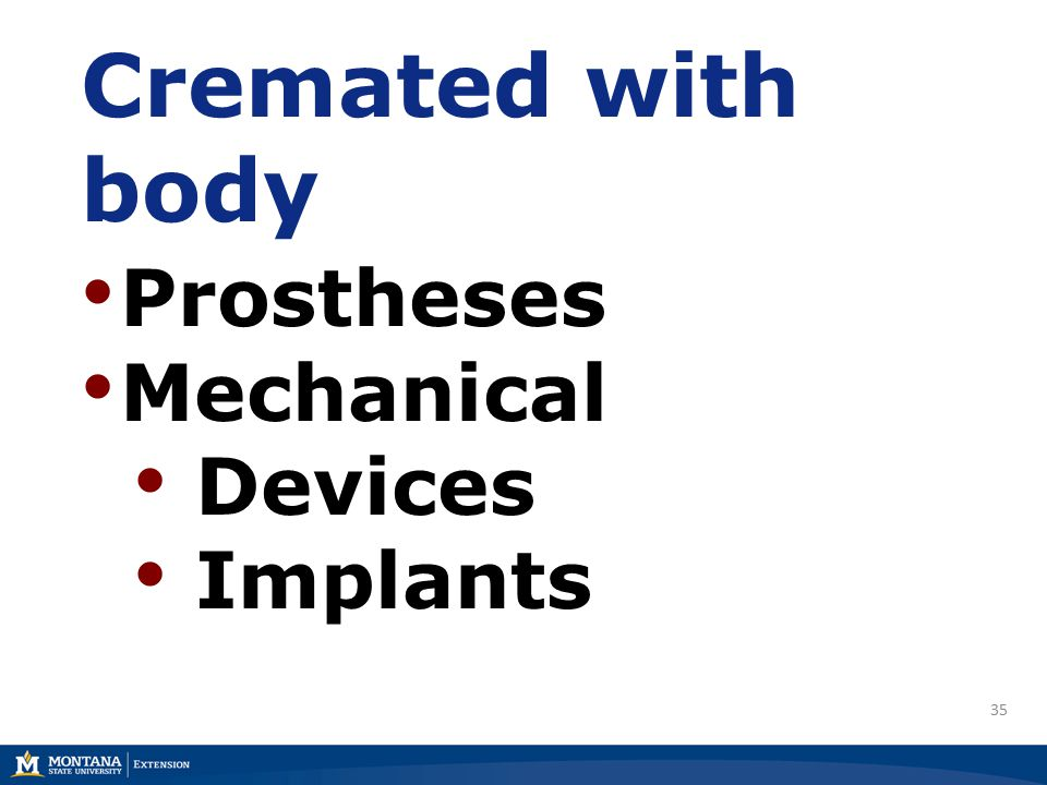 35 Cremated with body Prostheses Mechanical Devices Implants