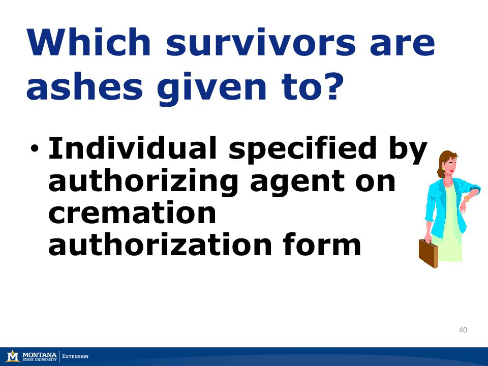 40 Which survivors are ashes given to.