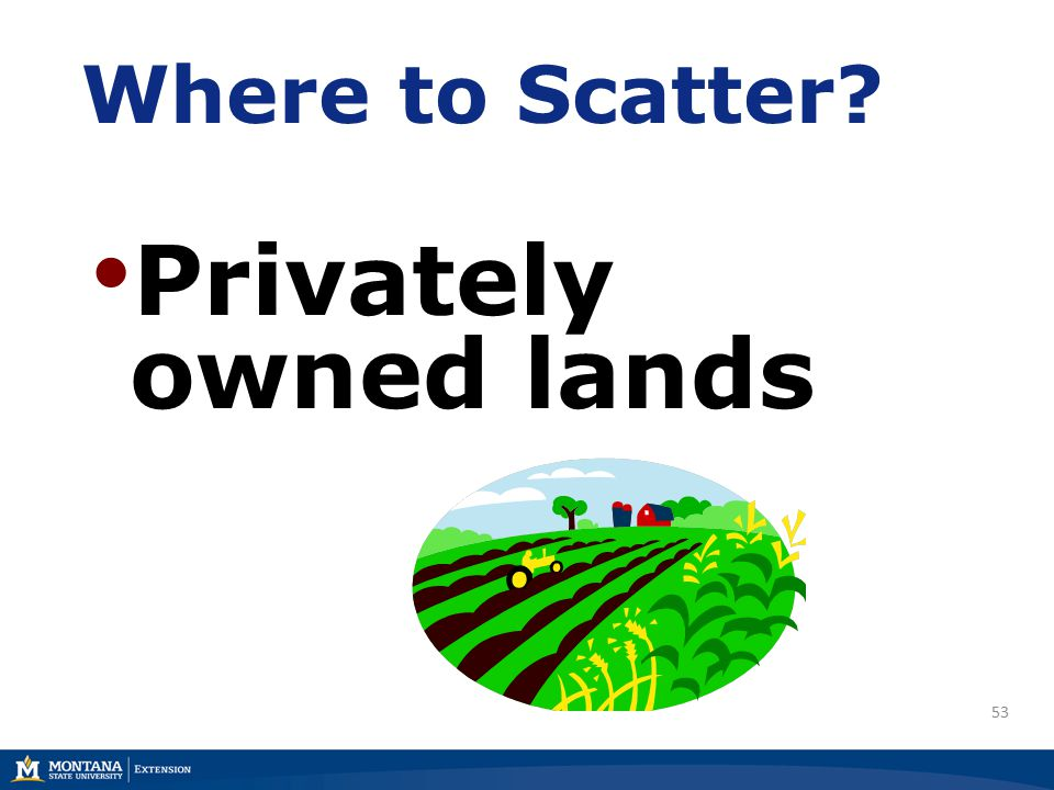 53 Where to Scatter Privately owned lands