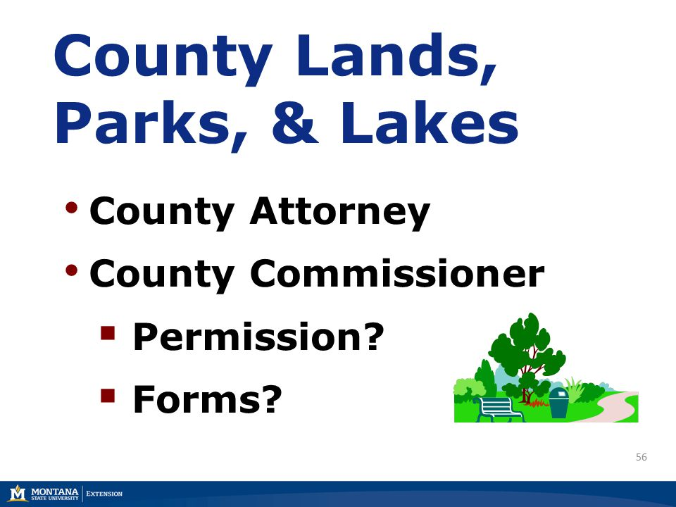 56 County Lands, Parks, & Lakes County Attorney County Commissioner  Permission  Forms