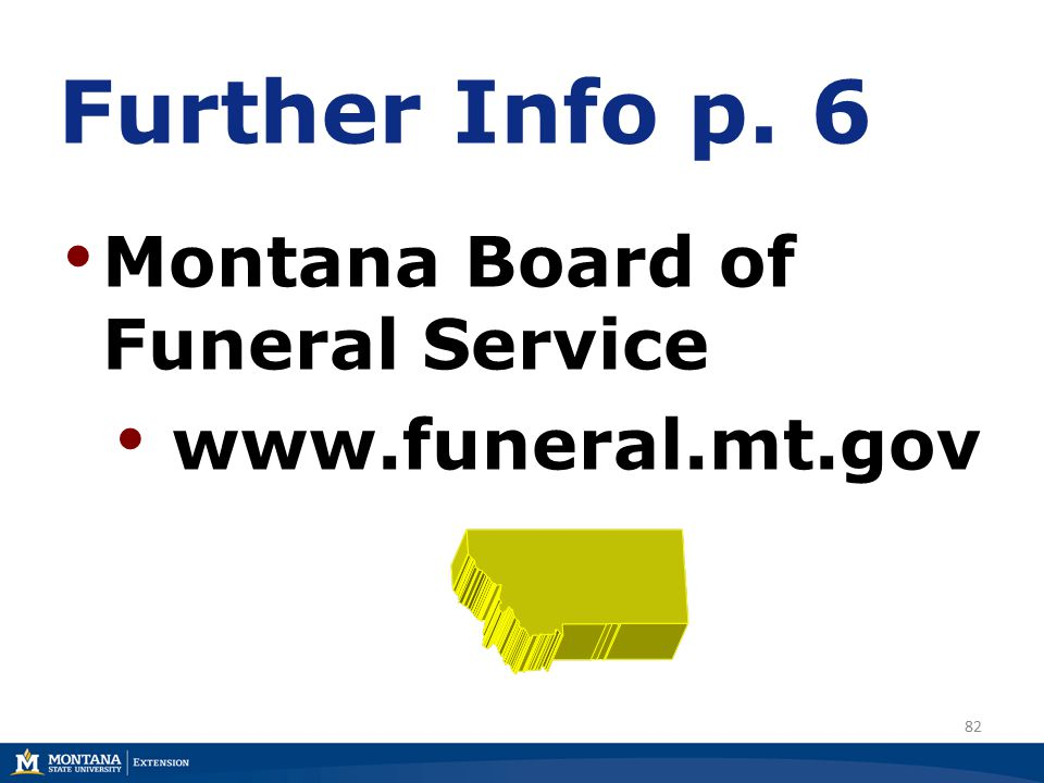 82 Further Info p. 6 Montana Board of Funeral Service www.funeral.mt.gov