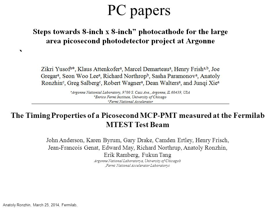 PC papers ` Anatoly Ronzhin, March 25, 2014, Fermilab, RTS The Timing Properties of a Picosecond MCP-PMT measured at the Fermilab MTEST Test Beam John