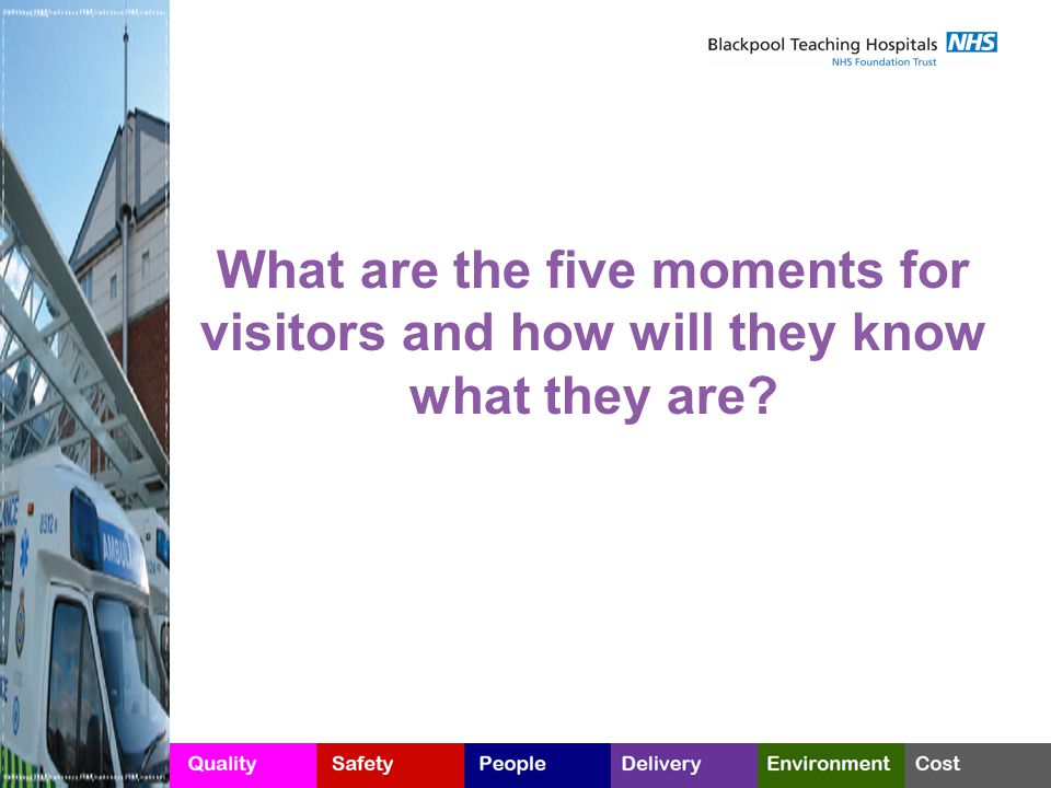 What are the five moments for visitors and how will they know what they are?