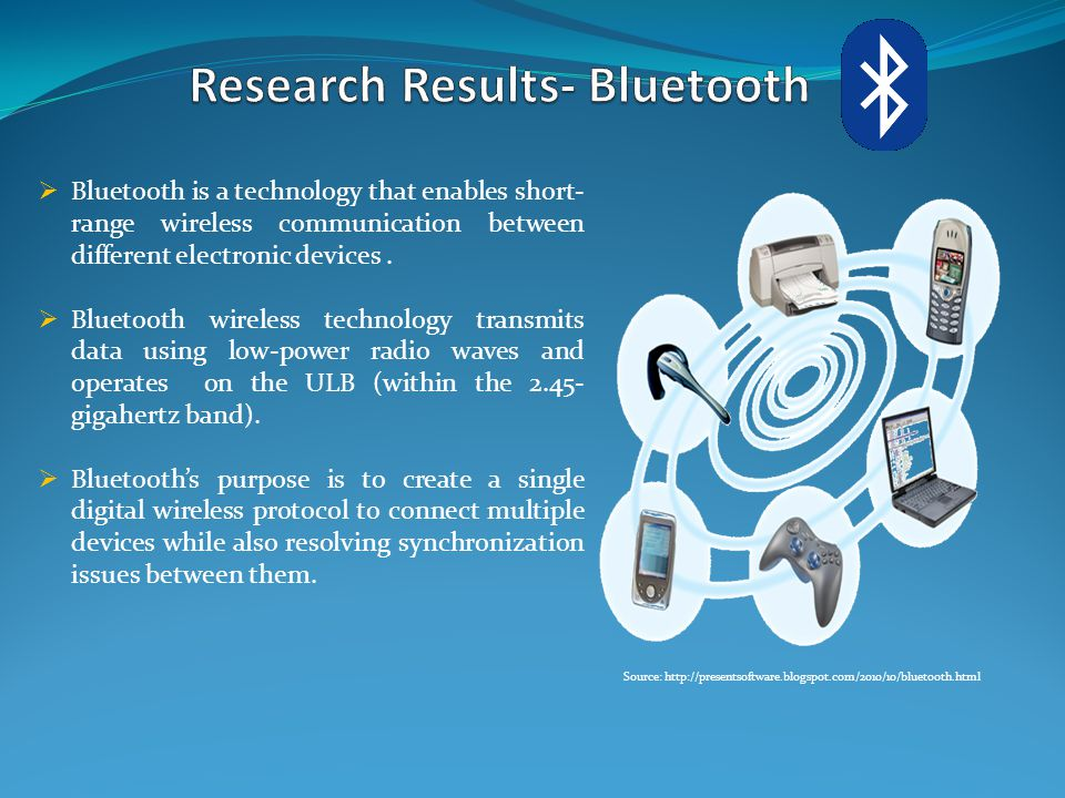  Bluetooth is a technology that enables short- range wireless communication between different electronic devices.