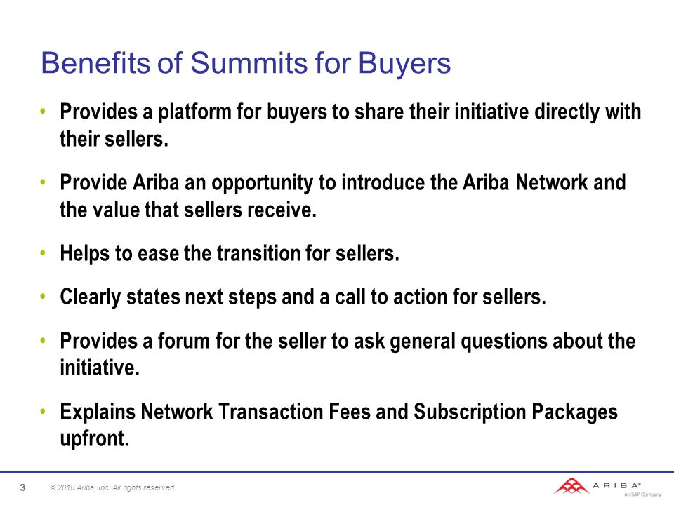 Benefits of Summits for Buyers Provides a platform for buyers to share their initiative directly with their sellers.