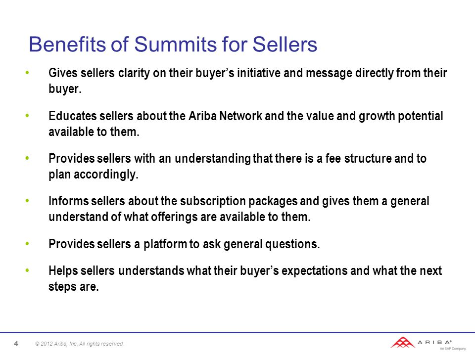 Benefits of Summits for Sellers Gives sellers clarity on their buyer's initiative and message directly from their buyer.