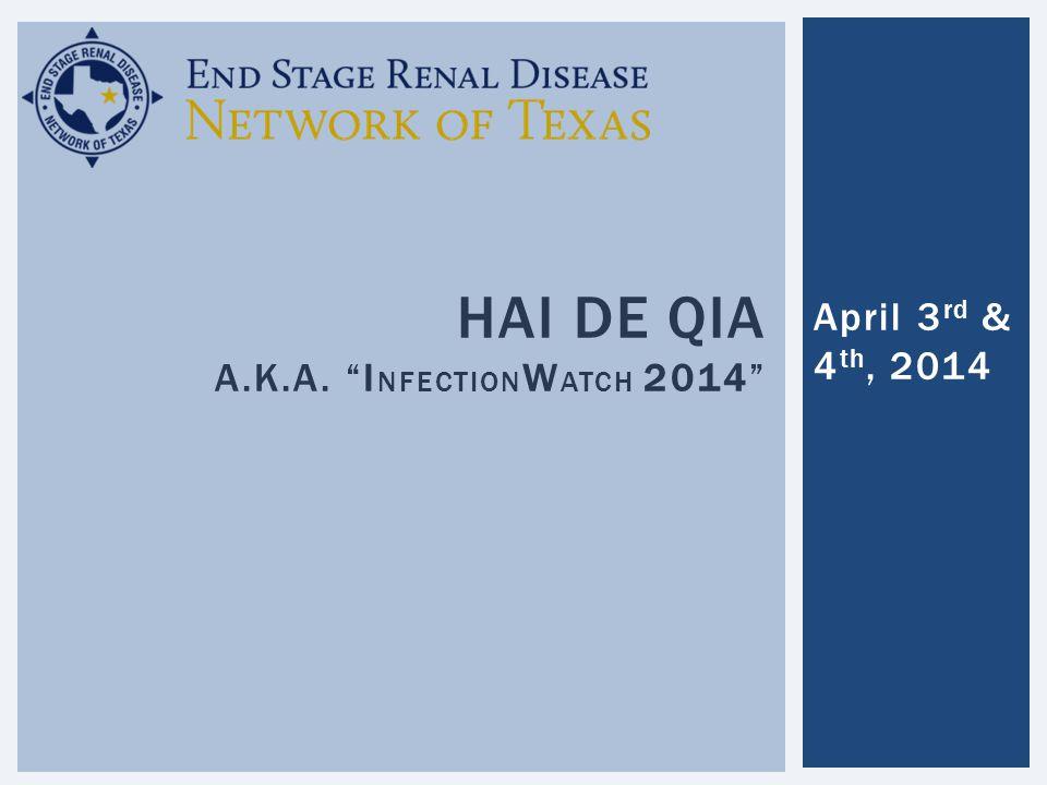 "April 3 rd & 4 th, 2014 HAI DE QIA A.K.A. ""I NFECTION W ATCH 2014"""