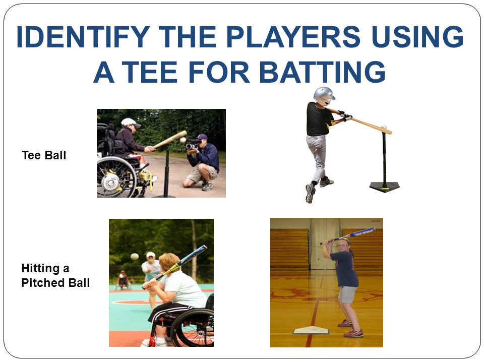 IDENTIFY THE PLAYERS USING A TEE FOR BATTING Tee Ball Hitting a Pitched Ball