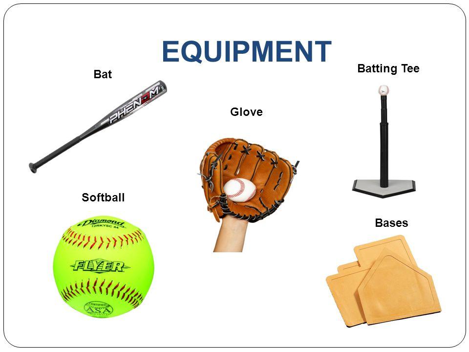 EQUIPMENT Bat Glove Batting Tee Softball Bases