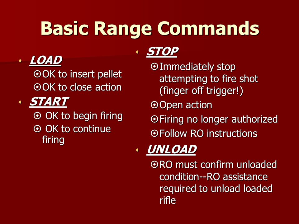 Basic Range Commands s LOAD  OK to insert pellet  OK to close action s START  OK to begin firing  OK to continue firing s STOP  Immediately stop