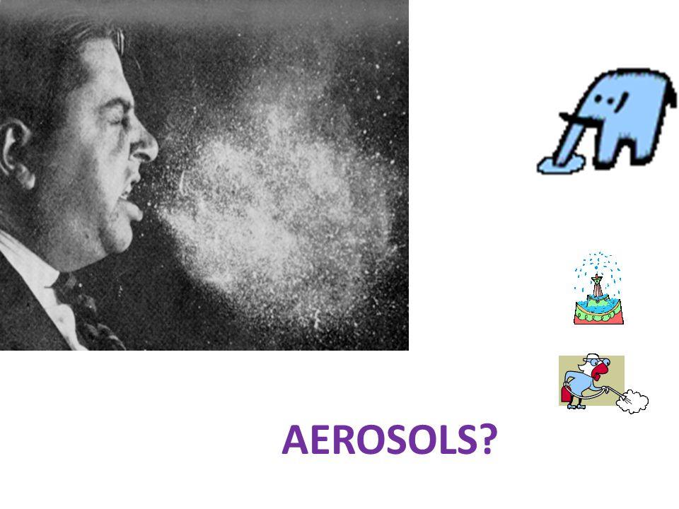 AEROSOLS?