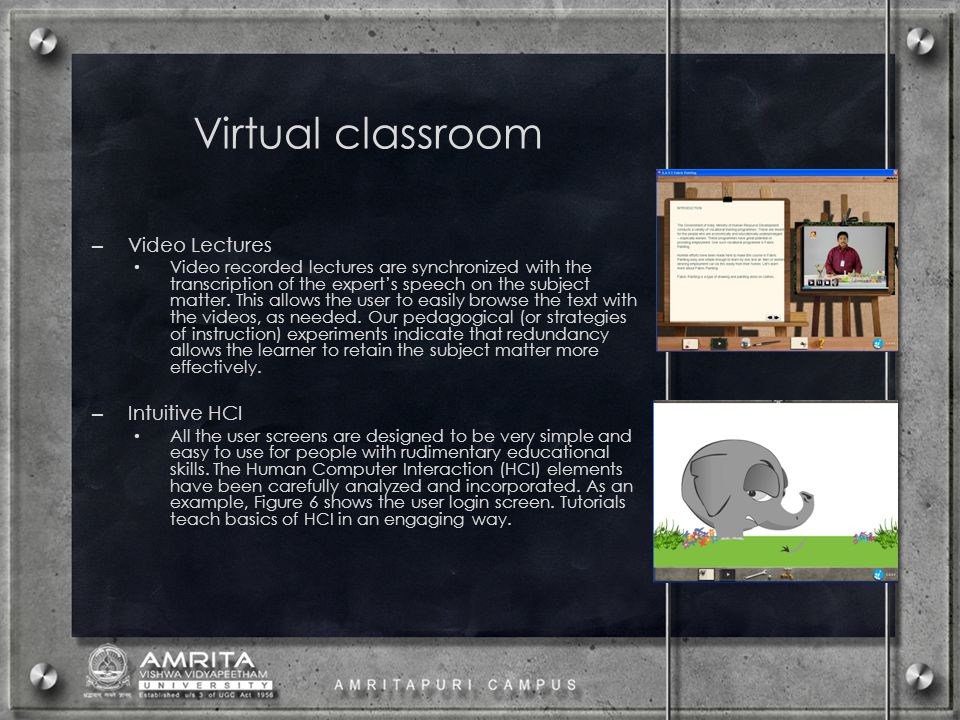 Virtual classroom – Video Lectures Video recorded lectures are synchronized with the transcription of the expert's speech on the subject matter.
